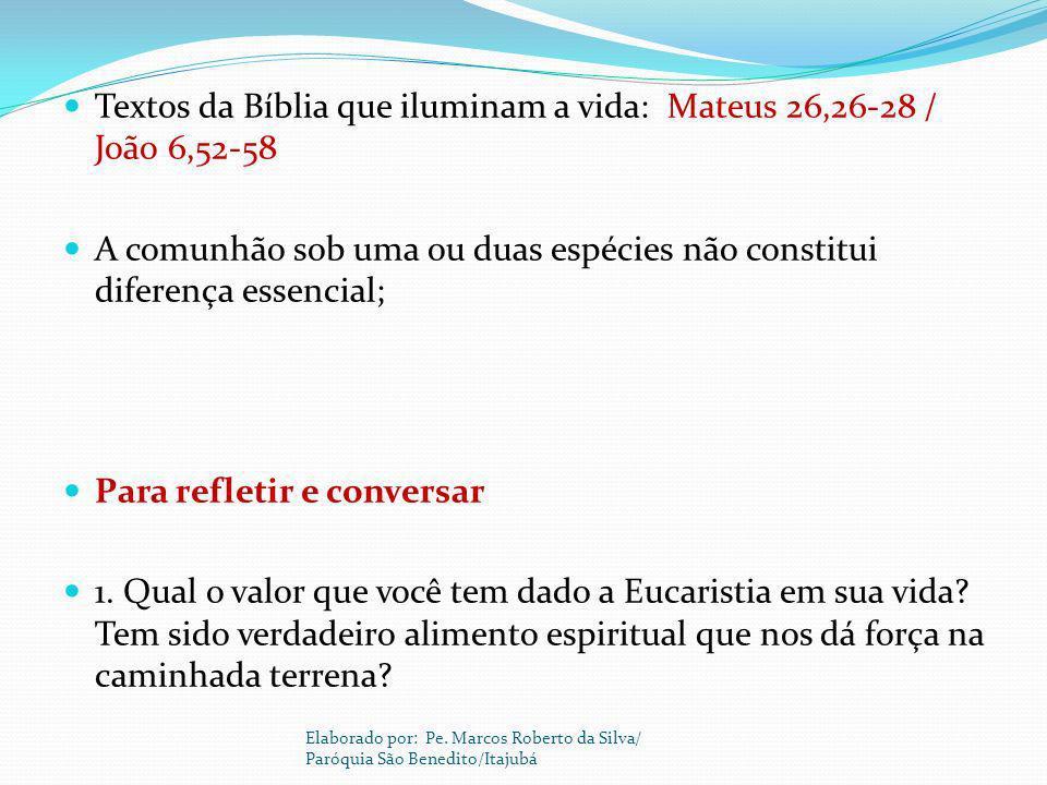 Textos da Bíblia que iluminam a vida: Mateus 26,26-28 / João 6,52-58