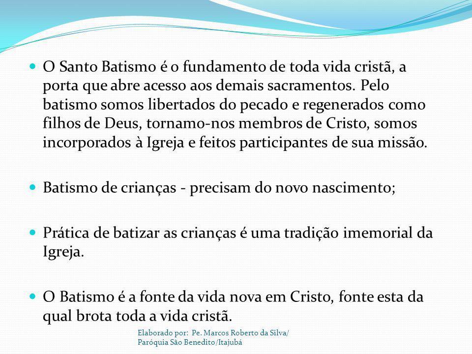 Batismo de crianças - precisam do novo nascimento;