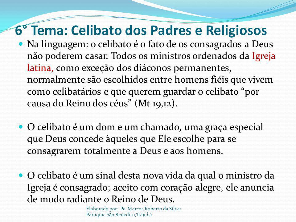 6° Tema: Celibato dos Padres e Religiosos
