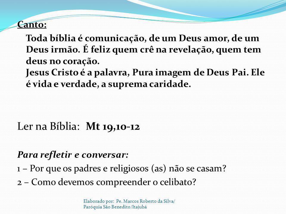 Ler na Bíblia: Mt 19,10-12 Canto: