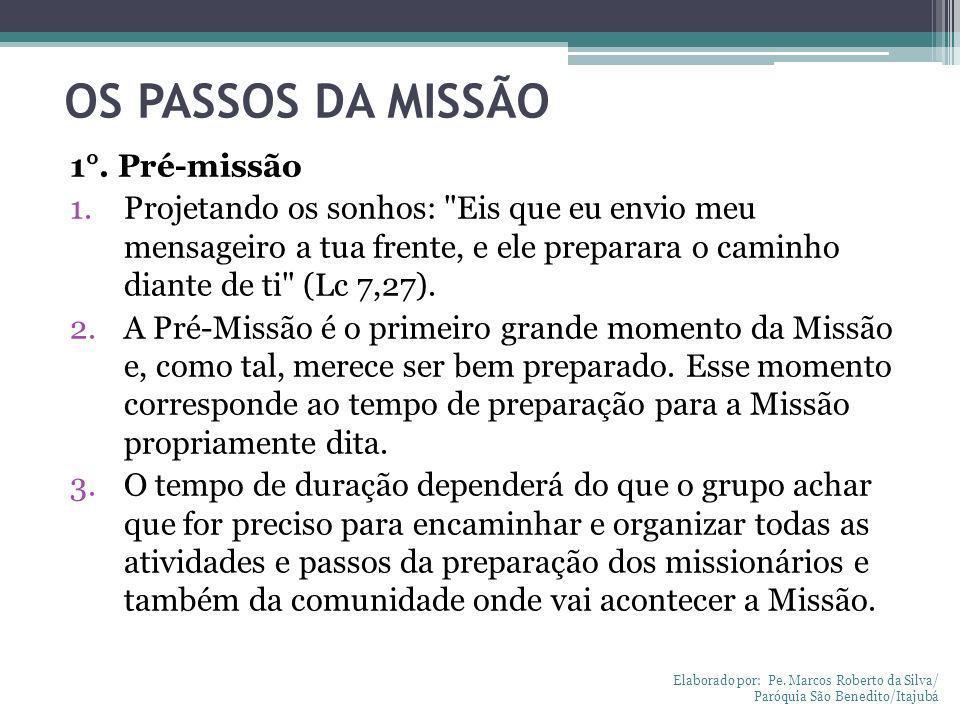 OS PASSOS DA MISSÃO 1°. Pré-missão