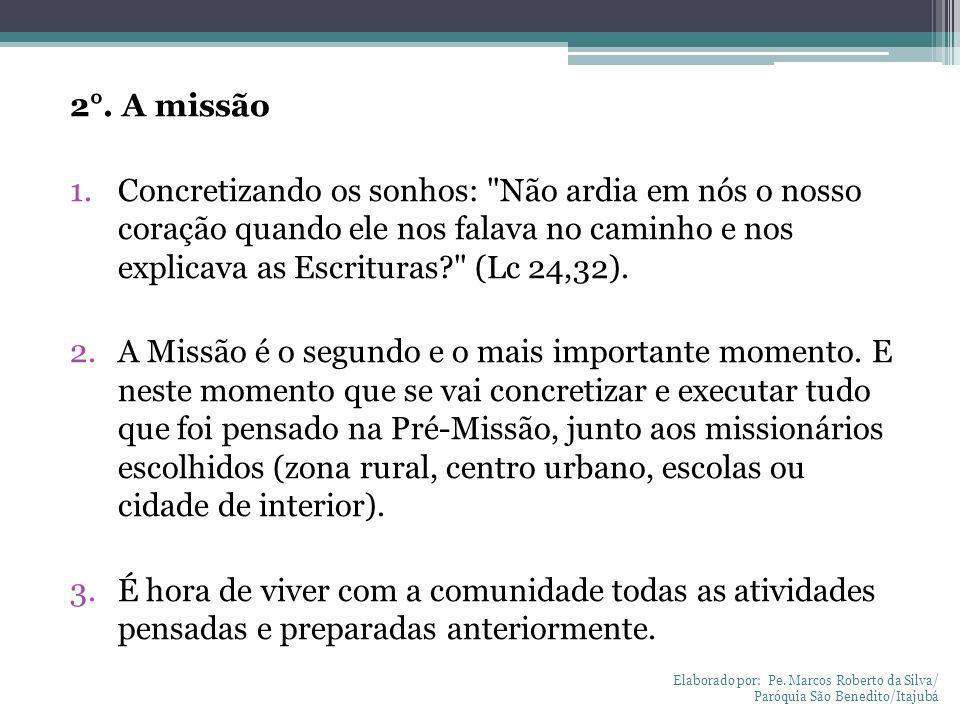2°. A missão