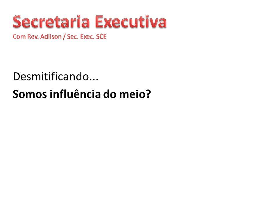 Secretaria Executiva Com Rev. Adilson / Sec. Exec. SCE