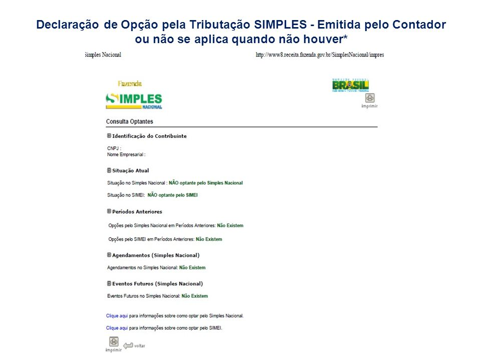 Declaração de Opção pela Tributação SIMPLES - Emitida pelo Contador ou não se aplica quando não houver*