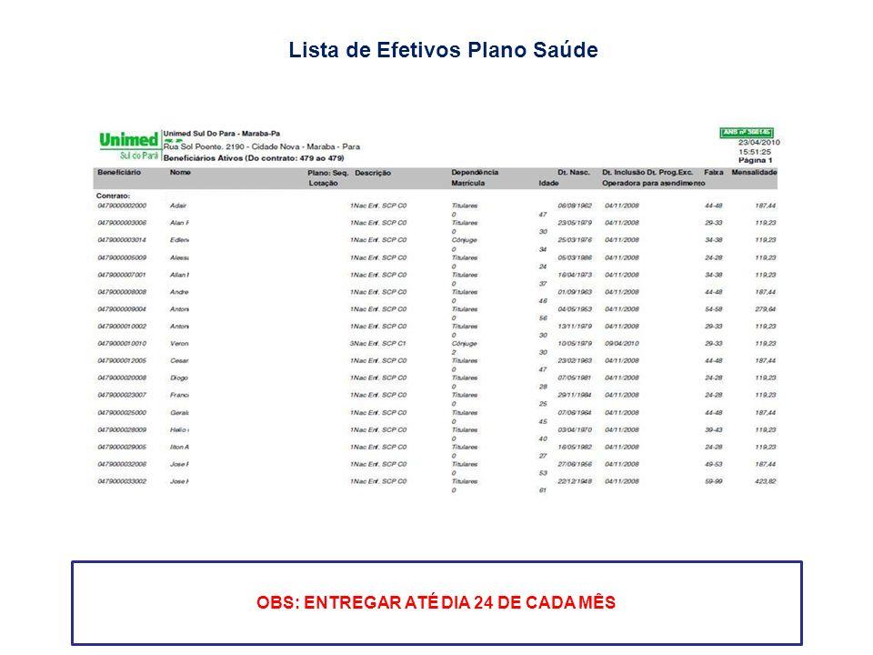 Lista de Efetivos Plano Saúde OBS: ENTREGAR ATÉ DIA 24 DE CADA MÊS
