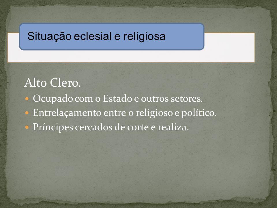 Alto Clero. Situação eclesial e religiosa