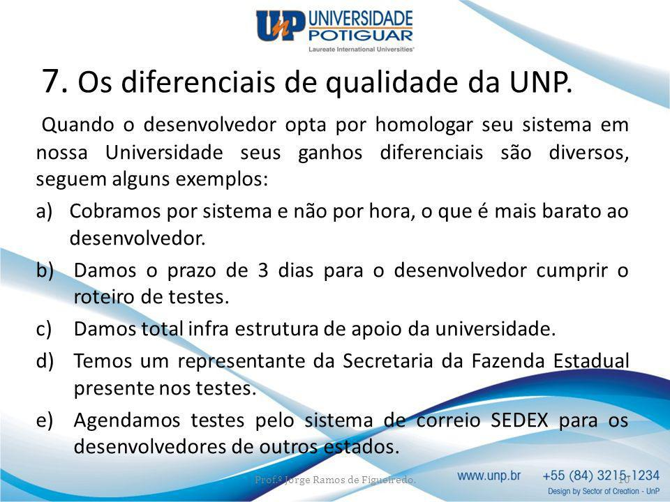 7. Os diferenciais de qualidade da UNP.