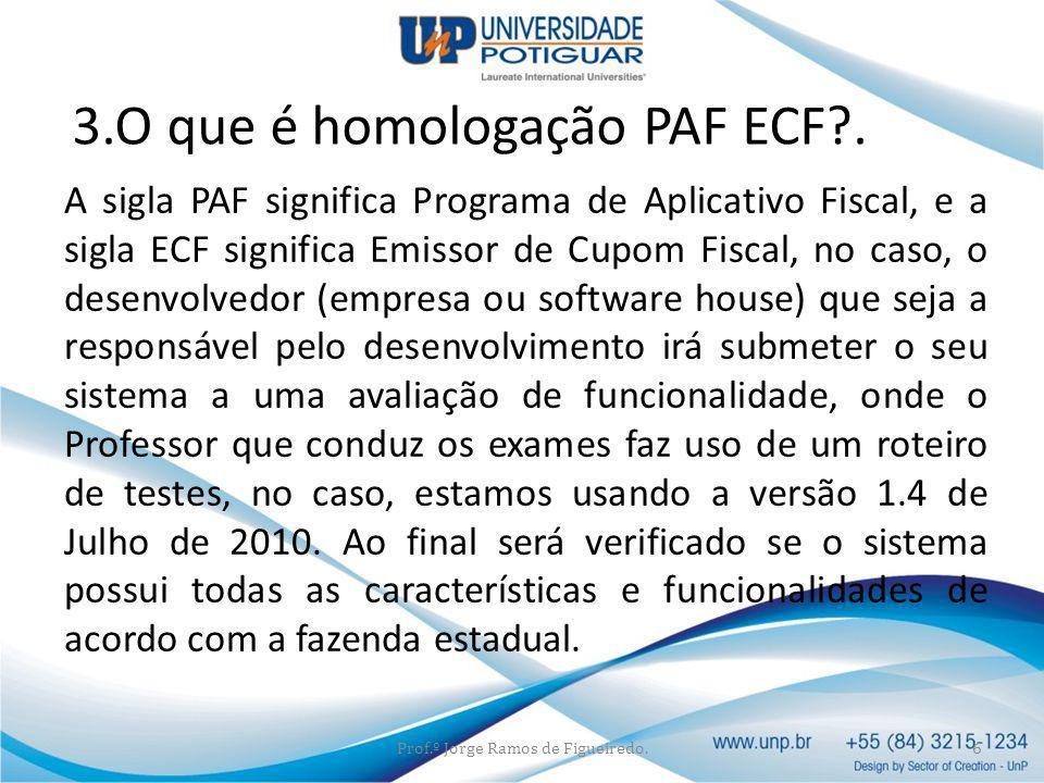 3.O que é homologação PAF ECF .
