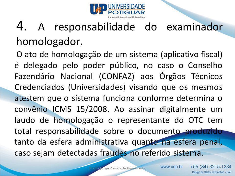 4. A responsabilidade do examinador homologador.