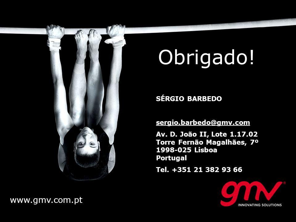 Obrigado! www.gmv.com.pt SÉRGIO BARBEDO sergio.barbedo@gmv.com