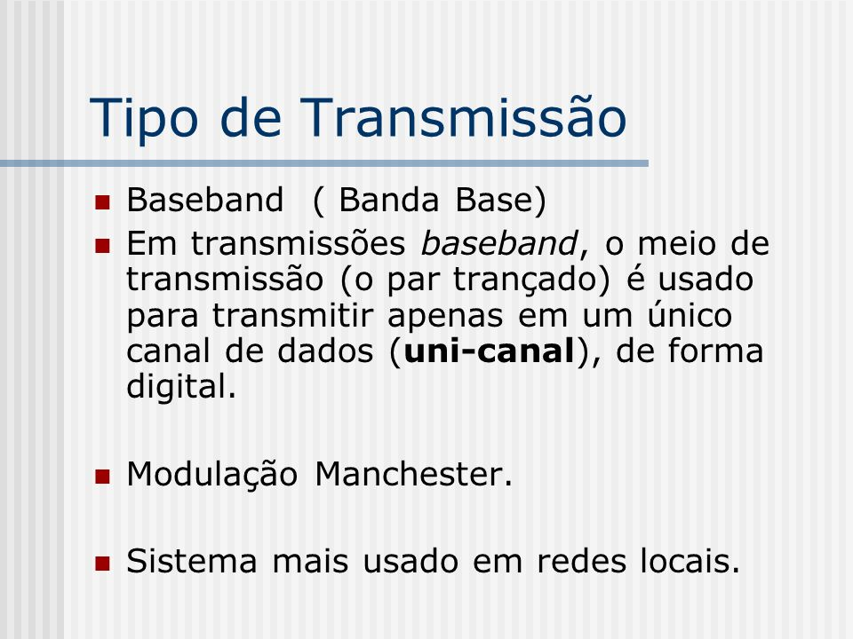 Tipo de Transmissão Baseband ( Banda Base)