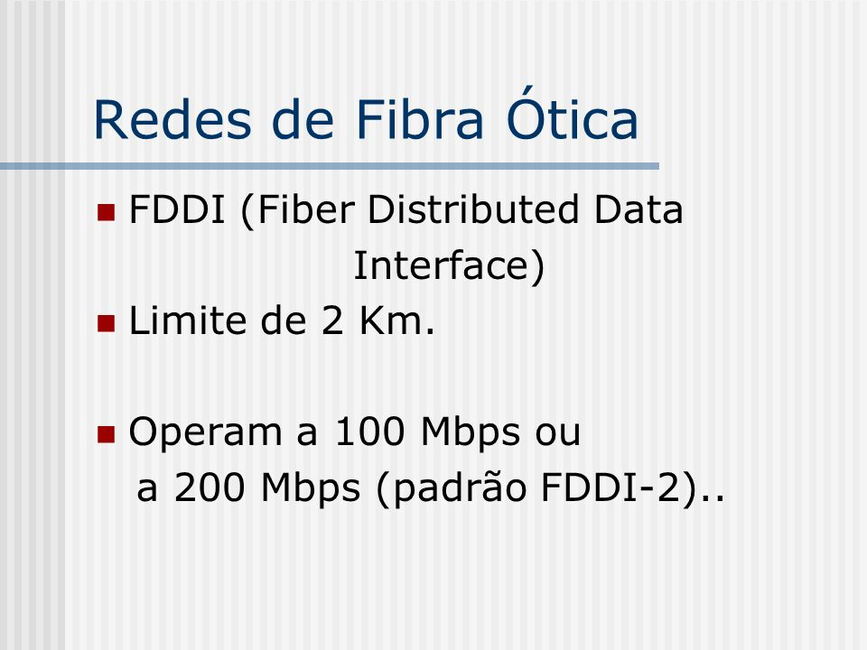 Redes de Fibra Ótica FDDI (Fiber Distributed Data Interface)