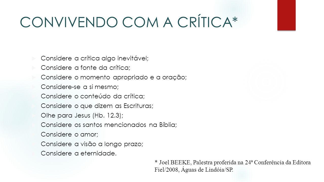 CONVIVENDO COM A CRÍTICA*