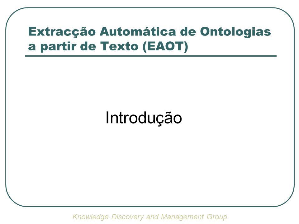 Extracção Automática de Ontologias a partir de Texto (EAOT)