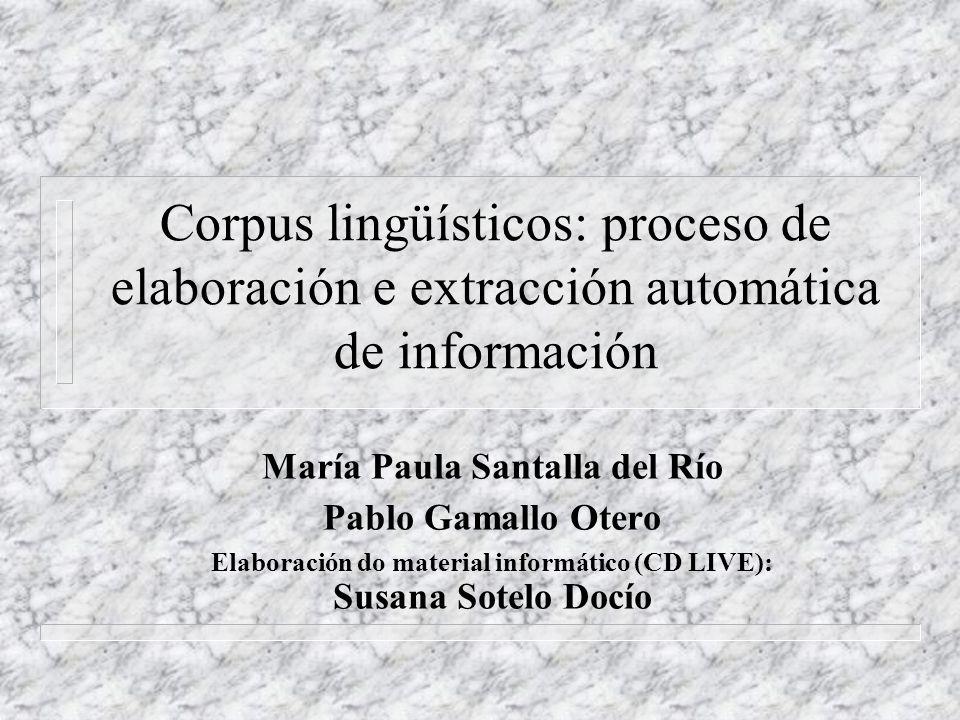 Corpus lingüísticos: proceso de elaboración e extracción automática de información