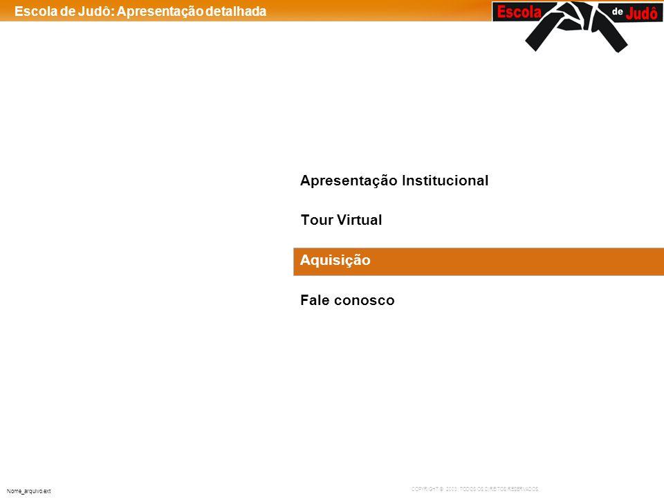 Apresentação Institucional Tour Virtual Aquisição Fale conosco