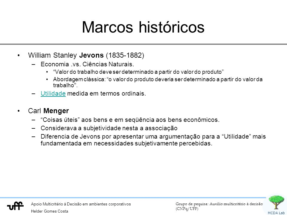 Marcos históricos William Stanley Jevons (1835-1882) Carl Menger