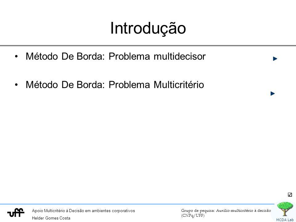 Introdução Método De Borda: Problema multidecisor
