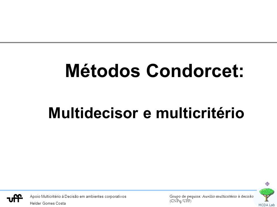 Métodos Condorcet: Multidecisor e multicritério