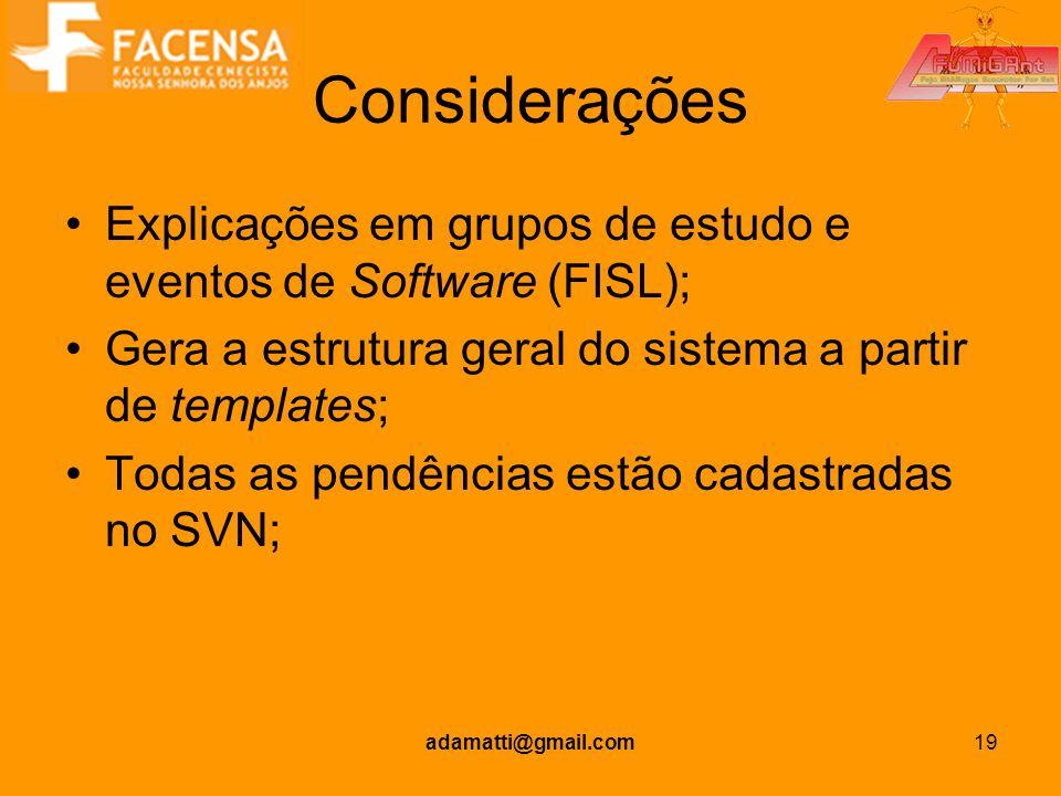 Considerações Explicações em grupos de estudo e eventos de Software (FISL); Gera a estrutura geral do sistema a partir de templates;