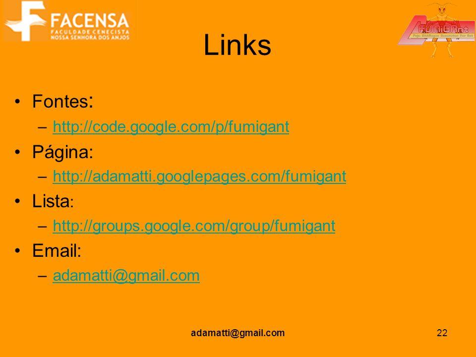 Links Fontes: Página: Lista: Email: http://code.google.com/p/fumigant
