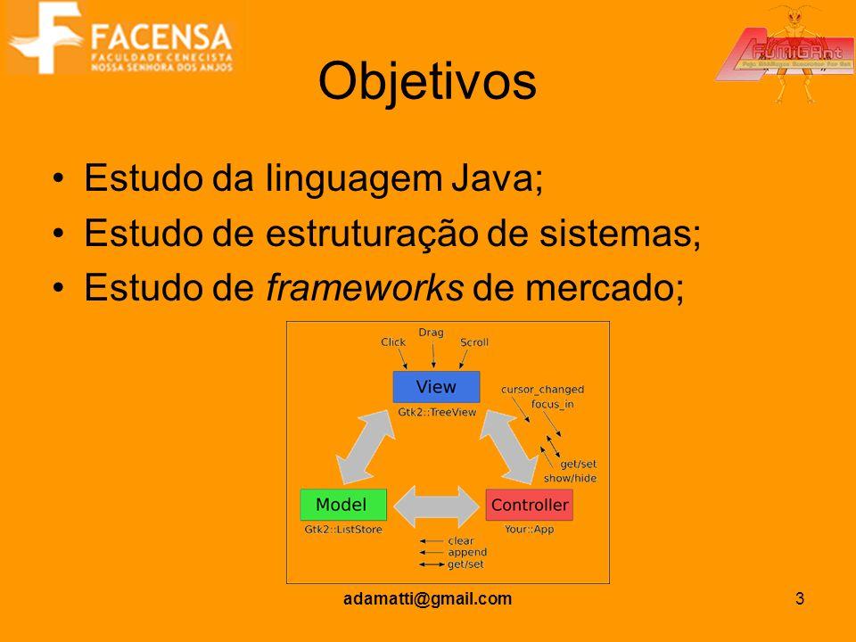 Objetivos Estudo da linguagem Java;