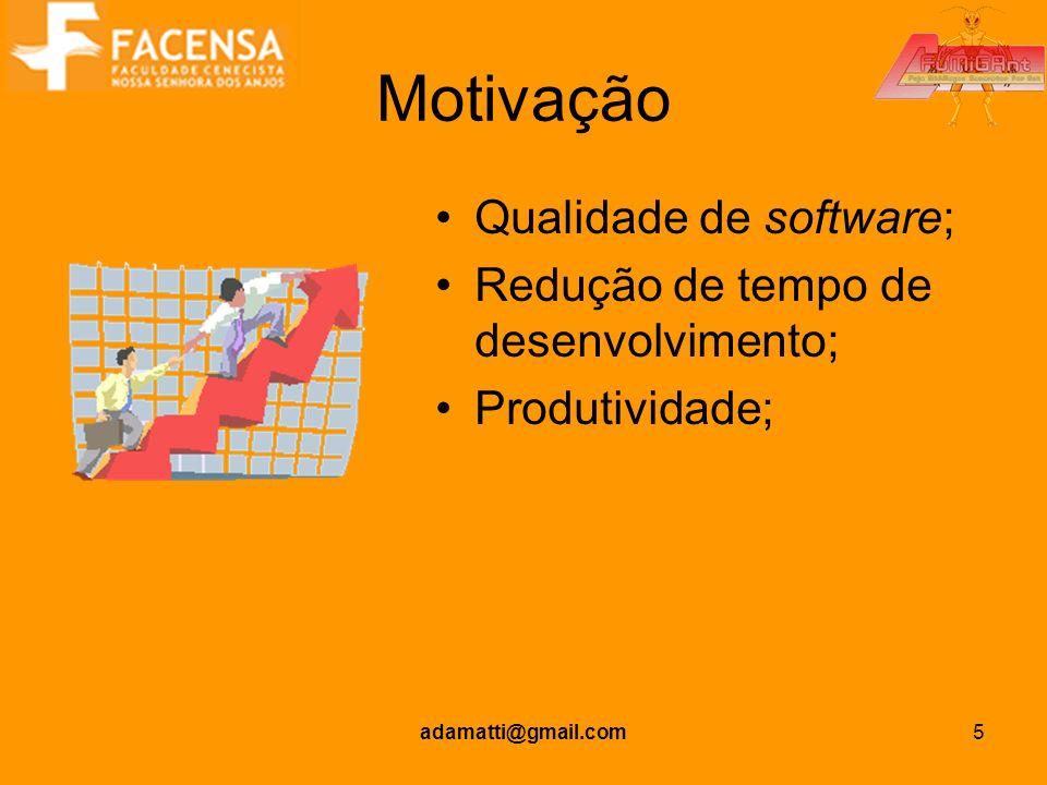Motivação Qualidade de software; Redução de tempo de desenvolvimento;