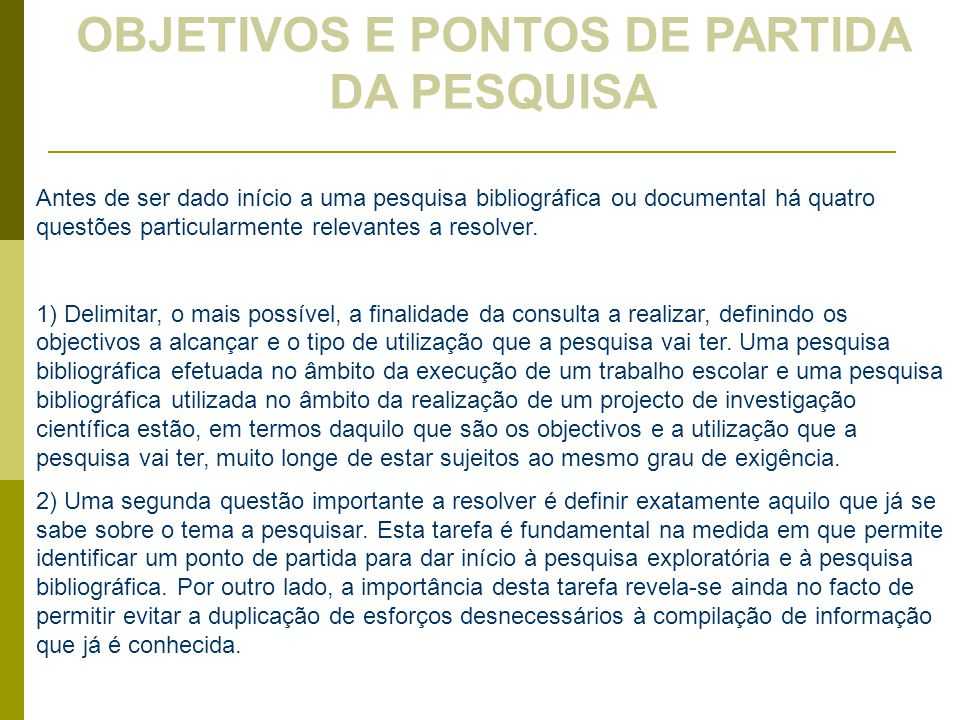 OBJETIVOS E PONTOS DE PARTIDA DA PESQUISA