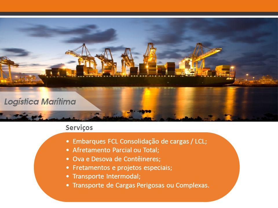 Serviços • Embarques FCL Consolidação de cargas / LCL;