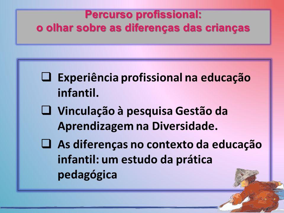 Percurso profissional: o olhar sobre as diferenças das crianças