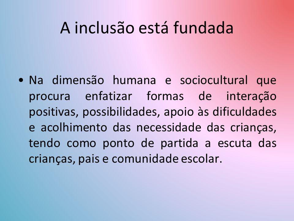 A inclusão está fundada