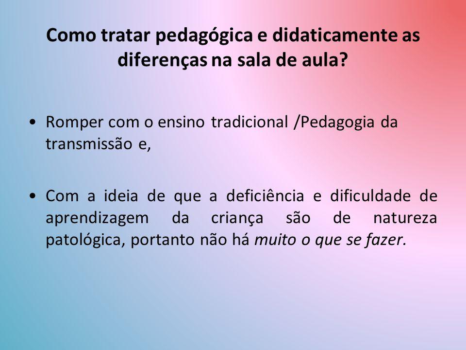 Como tratar pedagógica e didaticamente as diferenças na sala de aula