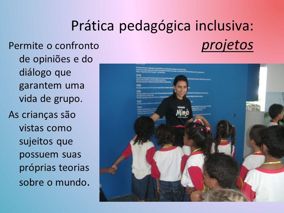 Prática pedagógica inclusiva: projetos