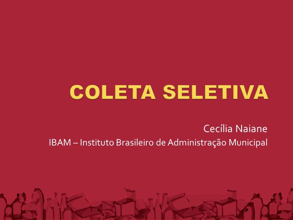 Cecília Naiane IBAM – Instituto Brasileiro de Administração Municipal