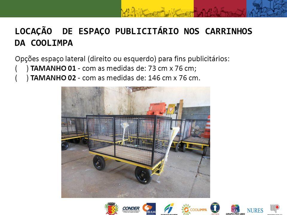 LOCAÇÃO DE ESPAÇO PUBLICITÁRIO NOS CARRINHOS DA COOLIMPA