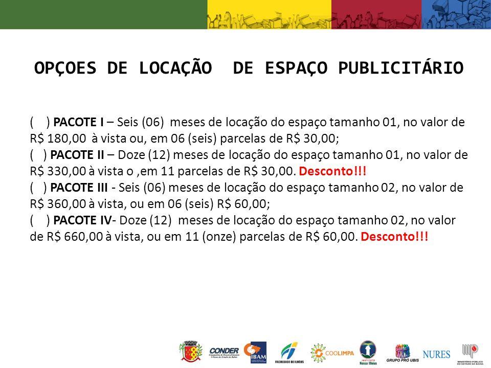 OPÇOES DE LOCAÇÃO DE ESPAÇO PUBLICITÁRIO