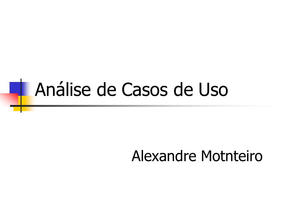 Análise de Casos de Uso Alexandre Motnteiro