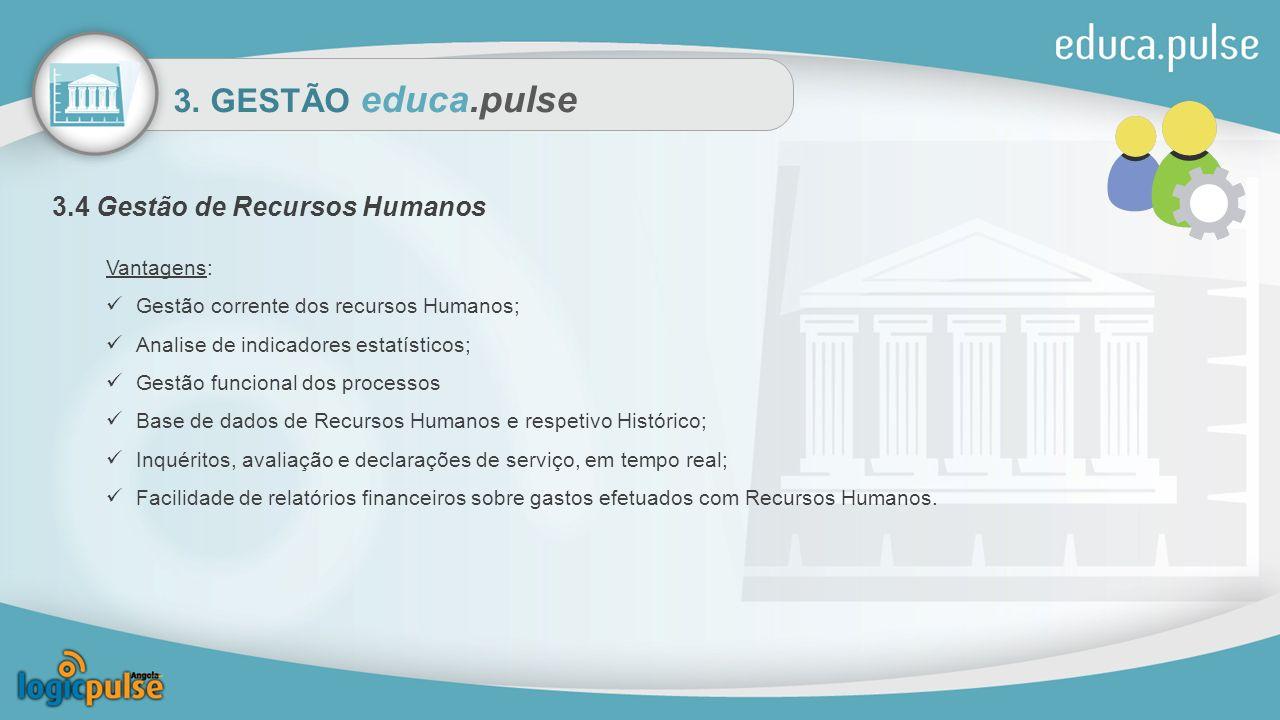 3. GESTÃO educa.pulse 3.4 Gestão de Recursos Humanos Vantagens: