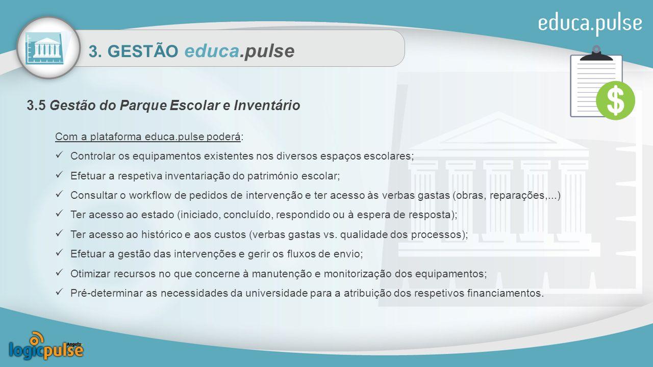 3. GESTÃO educa.pulse 3.5 Gestão do Parque Escolar e Inventário