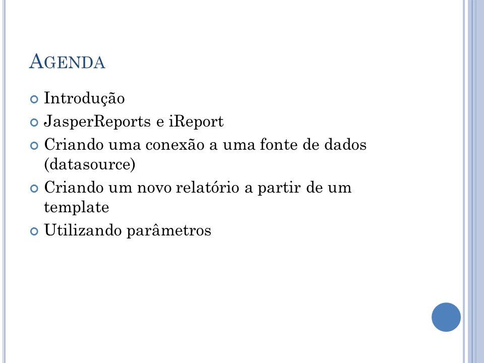 Agenda Introdução JasperReports e iReport
