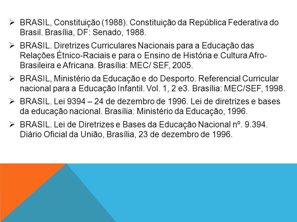 BRASIL, Constituição (1988). Constituição da República Federativa do Brasil. Brasília, DF: Senado, 1988.