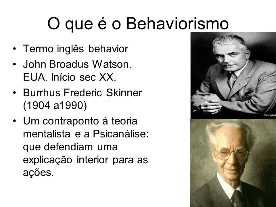 O que é o Behaviorismo Termo inglês behavior