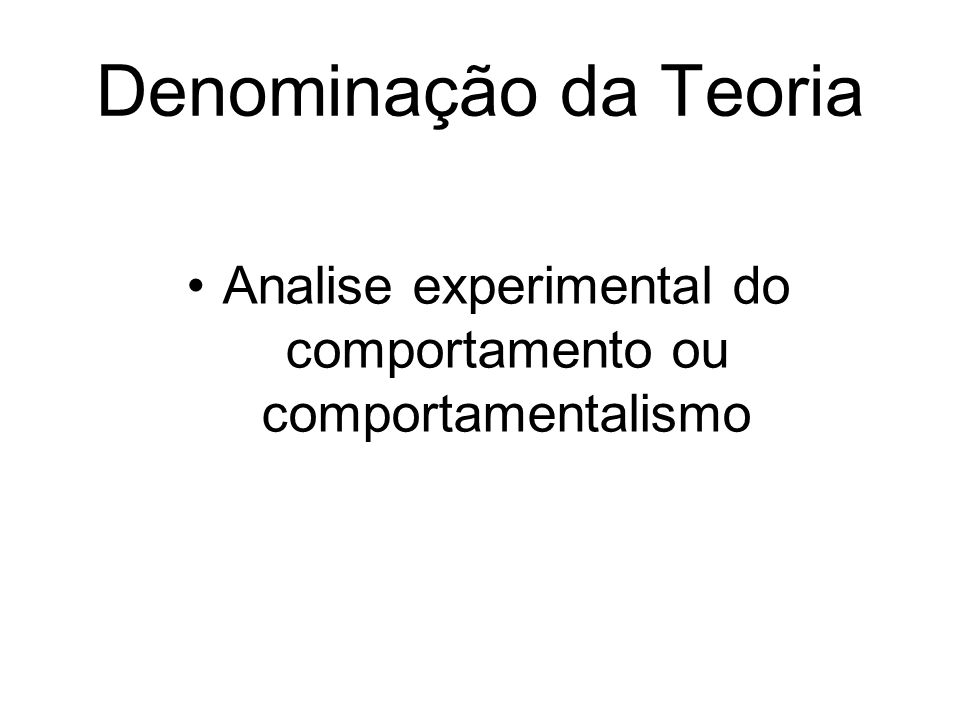 Analise experimental do comportamento ou comportamentalismo