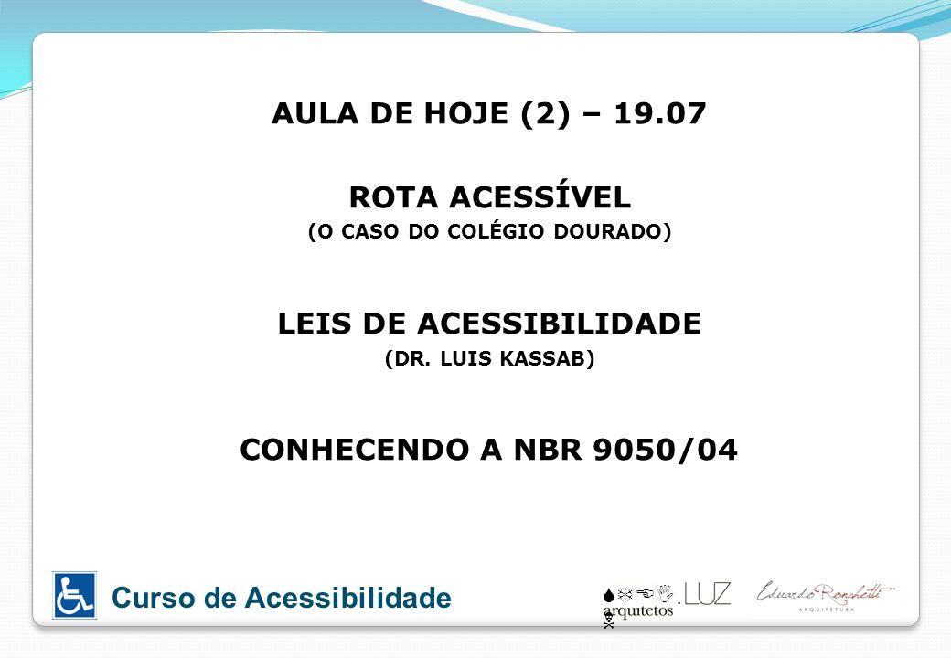 (O CASO DO COLÉGIO DOURADO) LEIS DE ACESSIBILIDADE