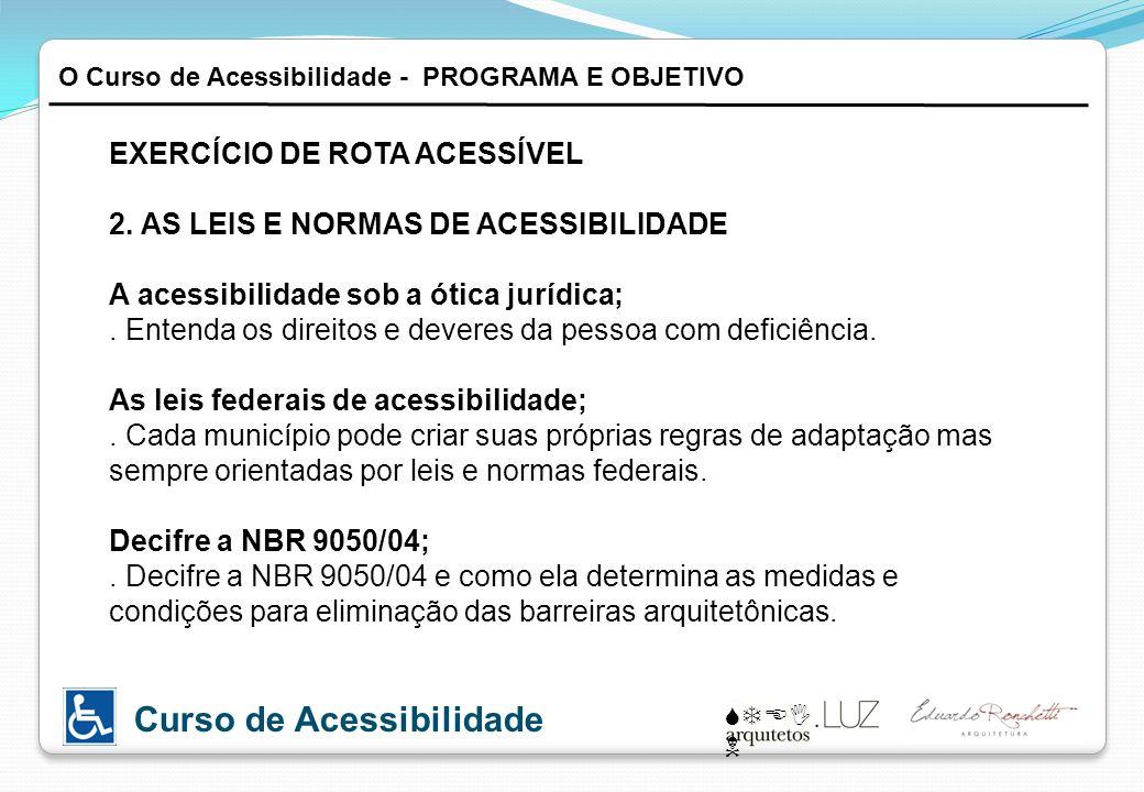 EXERCÍCIO DE ROTA ACESSÍVEL 2. AS LEIS E NORMAS DE ACESSIBILIDADE