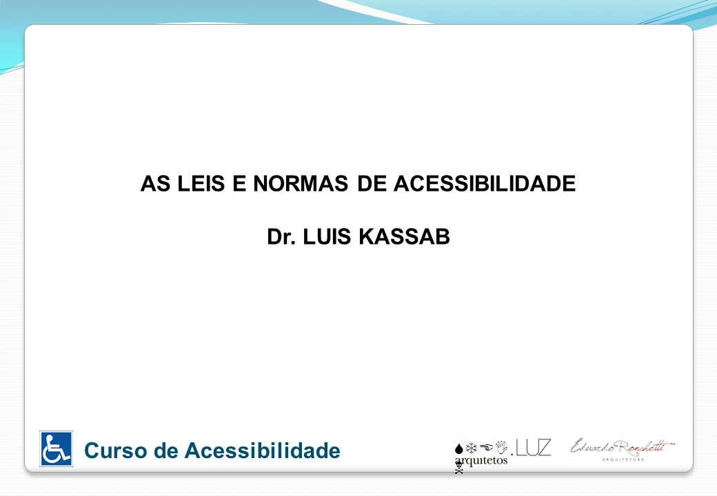 AS LEIS E NORMAS DE ACESSIBILIDADE