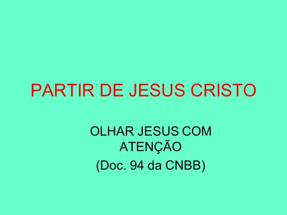 OLHAR JESUS COM ATENÇÃO (Doc. 94 da CNBB)
