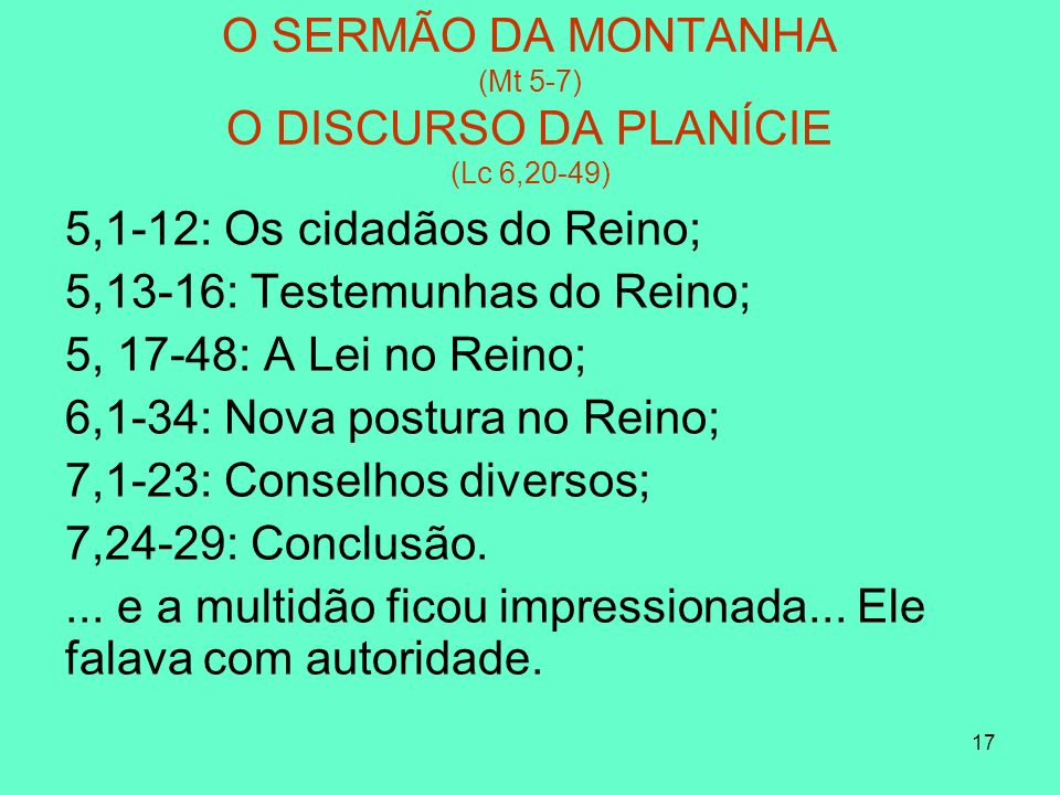 O SERMÃO DA MONTANHA (Mt 5-7) O DISCURSO DA PLANÍCIE (Lc 6,20-49)