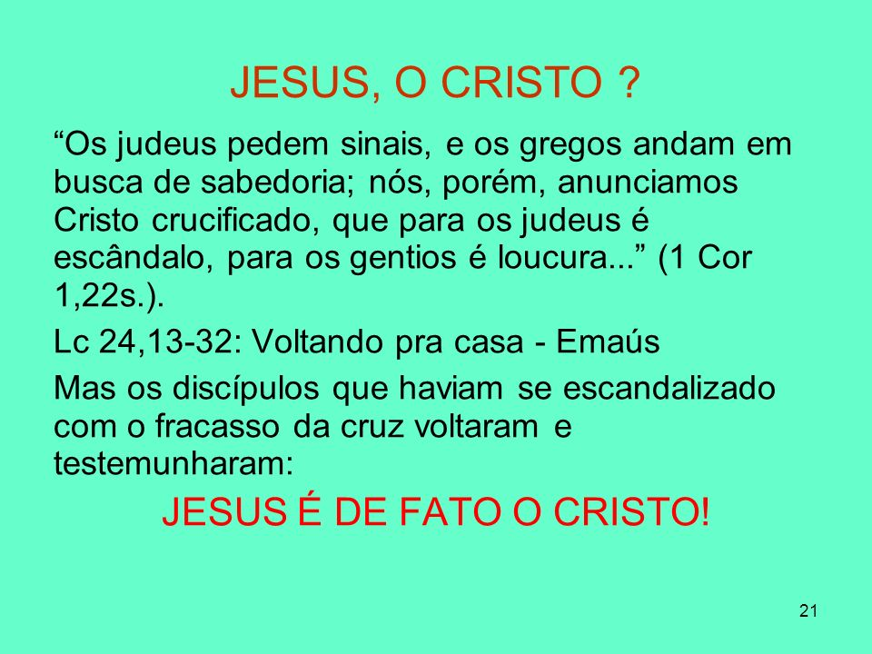 JESUS, O CRISTO JESUS É DE FATO O CRISTO!