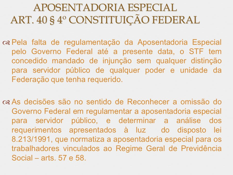 APOSENTADORIA ESPECIAL ART. 40 § 4º CONSTITUIÇÃO FEDERAL
